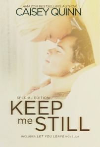 Keep Me Still by Caisey Quinn