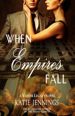 When Empires Fall (Vasser Legacy #1) by Katie Jennings