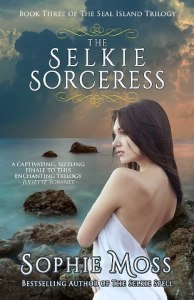 The Selkie Sorceress (Seal Island Trilogy #3) by Sophie Moss