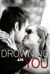 drowning in you by rebecca berto