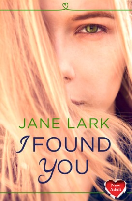 I Found You by Jane Lark