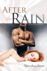 After the Rain (Rain #3) by Karen-Anne Stewart