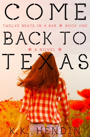 Come Back to Texas by K.K. Hendin