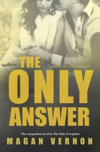 The Only Answer (The Only Exception #2) by Magan Vernon