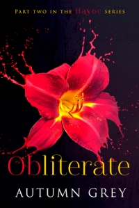 Obliterate (Havoc #2) by Autumn Grey